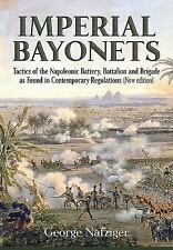 Imperial Bayonets: Tactics of the Napoleonic Battery, Battalion and Brigade as F