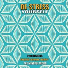 De-Stress Yourself: 250 Designs to Color! Creative Coloring Therapy Book With a