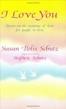 I Love You: Poems on the Meaning of Love for People in Love by Susan Polis Schut