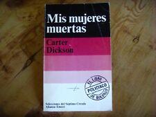 Libro Book Livre - MIS MUJERES MUERTAS - Carter Dickson - Español Spanish