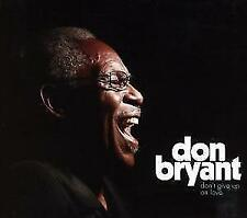 Dont Give Up On Love von Don Bryant (2017)