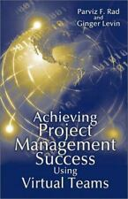 Achieving Project Management Success Using Virtual Teams by