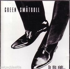 GREEN SMATROLL – SO THIS NIGHT CD madness specials