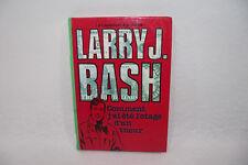 LARRY J. BASH Comment j'ai été otage d'un tueur LIEUTENANT X Bibliotheque verte