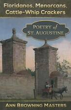 NEW Floridanos, Menorcans, Cattle-Whip Crackers: Poetry of St. Augustine
