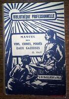 MANUEL DES VINS, CIDRES, POIRES, EAUX GAZEUSES Georges Ray - Baillière en 1923