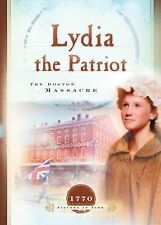 Sisters in Time Ser.: Lydia the Patriot : The Boston Massacre 5 by Susan Martins