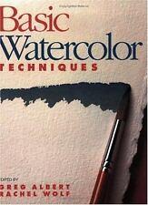 Basic Technique Basic Watercolor Techniques 1991 Paperback Greg Albert & R Wolf