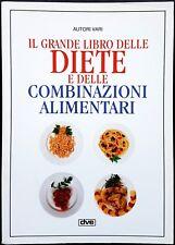 Il Grande Libro delle Diete e delle Combinazioni Alimentari, Ed. De Vecchi, 1995