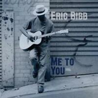 Eric Bibb - Me To You Neuf CD