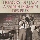 BECHET Sidey, REINHARDT Django.... - Trésors du jazz à Saint-Germain des Prés -