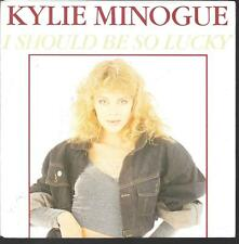 "45 TOURS / 7"" SINGLE--KYLIE MINOGUE--I SHOULD BE SO LUCKY--1987"