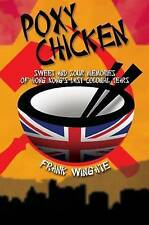 NEW Poxy Chicken: Sweet and Sour Memories of Hong Kong's Last Colonial Years
