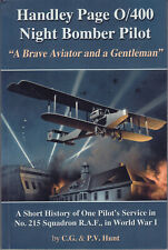 Handley Page O/400 Night Bomber Pilot Story No 215 Squadron RAF by Hunt RARE