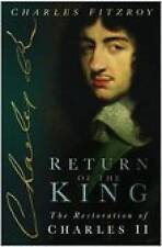 Return of the King: The Restoration of Charles II by Charles FitzRoy...