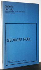 Georges Noel catalogo Galleria Peccolo testo di Marco Meneguzzo Livorno 1984