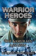 Warrior Heroes: The Samurai's Assassin, Benjamin Hulme-Cross, New Book