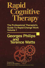 Rapid Cognitive Therapy: The Professional Therapists' Guide to Rapid Change