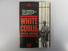 Good - White Coolie Four Appalling Years at the Point of a Japanese Bayonet - Ha