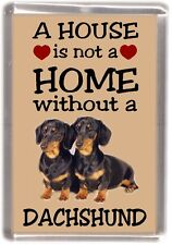 "Dachshund Dog Fridge Magnet No.5.  ""A HOUSE IS NOT A HOME"" by Starprint"