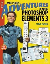 Max Pixel's Adventures in Adobe Photoshop Elements 3 (One Off)