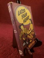 LASSO YOUR HEART by BETTY CAVANNA Westminster 1952 Book Club Hardcover DJ