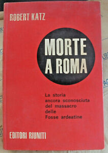 MORTE A ROMA - ROBERT KATZ - EDITORI RIUNITI  1a EDIZ.1968