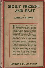 """ASHLEY BROWN - """"SICILY PAST AND PRESENT"""" - METHUEN HB/DW - 1st Edn (1928)"""