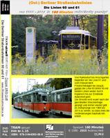 Die Straßenbahn in Berlin 1:  Die Linien 60 und 61 von 1990 -2015 (Mit Rekos!)
