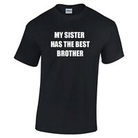My Sister Has The Best Brother T-shirt Funny Gift Sibling Tee Shirt S - 5X