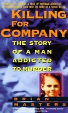 Killing for Company: The Story of a Man Addicted to Murder by Masters, Brian, Go