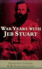War Years With Jeb Stuart: By W.W. Blackford