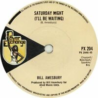 "Bill Amesbury ‎– Saturday Night (I'll Be Waiting)  7"" Vinyl  45rpm"