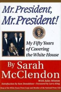 Mr President Sarah McClendon Fifty Years Covering White House Politics Press HB