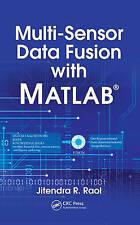 NEW Multi-Sensor Data Fusion with MATLAB® by Jitendra  R. Raol