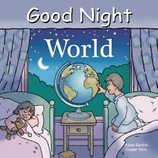 Good Night Our World Ser.: Good Night World by Adam Gamble (2009, Board Book)