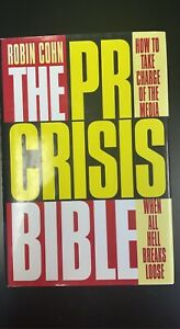 The Pr Crisis Bible : How to Take Charge of the Media When All Hell Breaks Loose