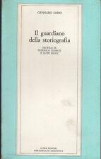 GENNARO SASSO - IL GUARDIANO DELLA STORIOGRAFIA. Profilo di Chabod e altri saggi