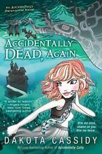 Accidentally Dead, Again (An Accidental Series)