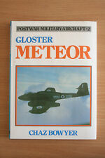 POSTWAR MILITARY AIRCRAFT:2 GLOSTER METEOR (Bowyer 1985)