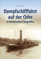 Dampfschifffahrt auf der Oder Geschichte Bildband Bilder Buch Fotografien AK NEU