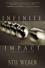 Infinite Impact : Making the Most of Your Place on God's Timeline by Stu Weber