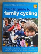 The CTC Guide to Family Cycling by Dan Joyce 2008