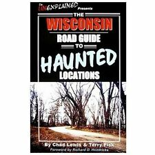 The Wisconsin Road Guide To Haunted Locations, Ghost Hunting, Travel