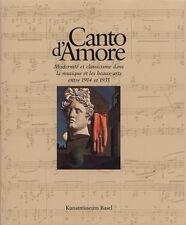 CANTO D'AMORE. Modernité et classicisme dans la musique et les Beaux-Arts  - BP