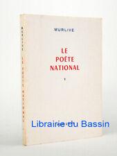 Le Poète national I René Bonnet de Murlive 1973 Envoi. Ed. num.