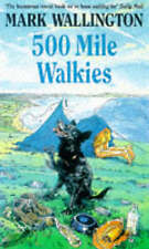 500 Mile Walkies, Wallington, Mark Paperback Book