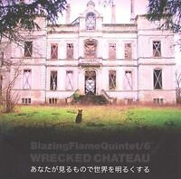 BLAZING FLAME QUINTET-Wrecked Chateau CD   New