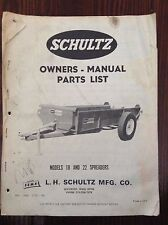 Schultz Owners Manual & Parts List for Models 18 and 22 Spreaders