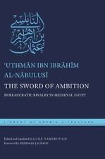 Library of Arabic Literature: The Sword of Ambition : Bureaucratic Rivalry in...